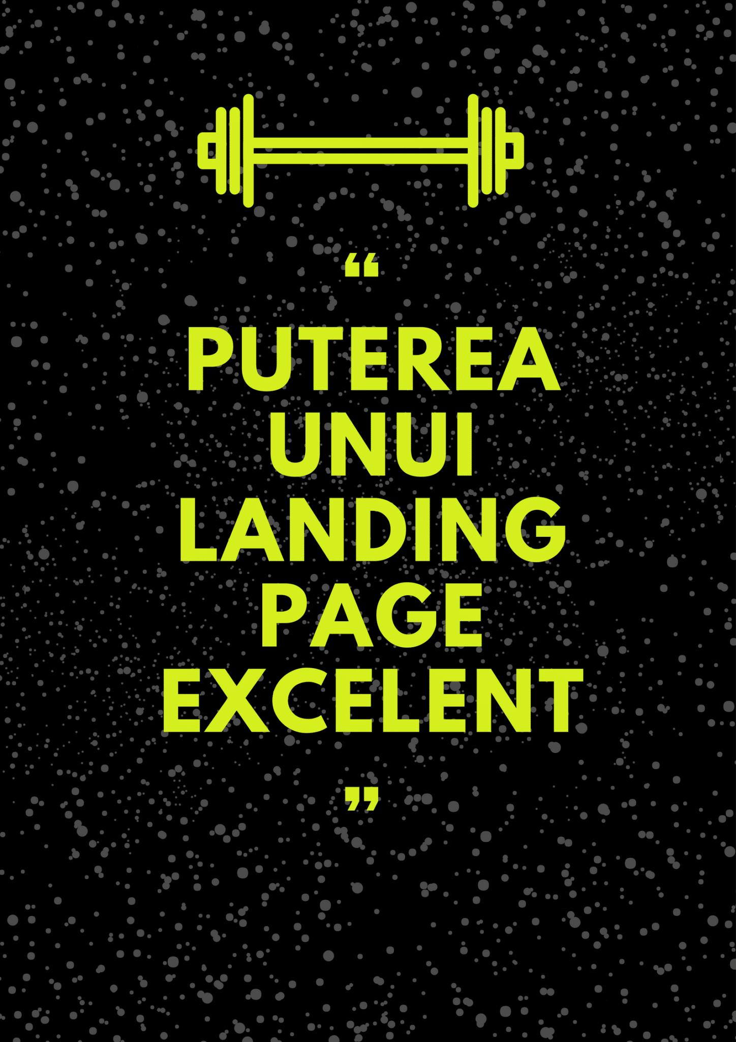 Puterea unui Landing Page Excelent