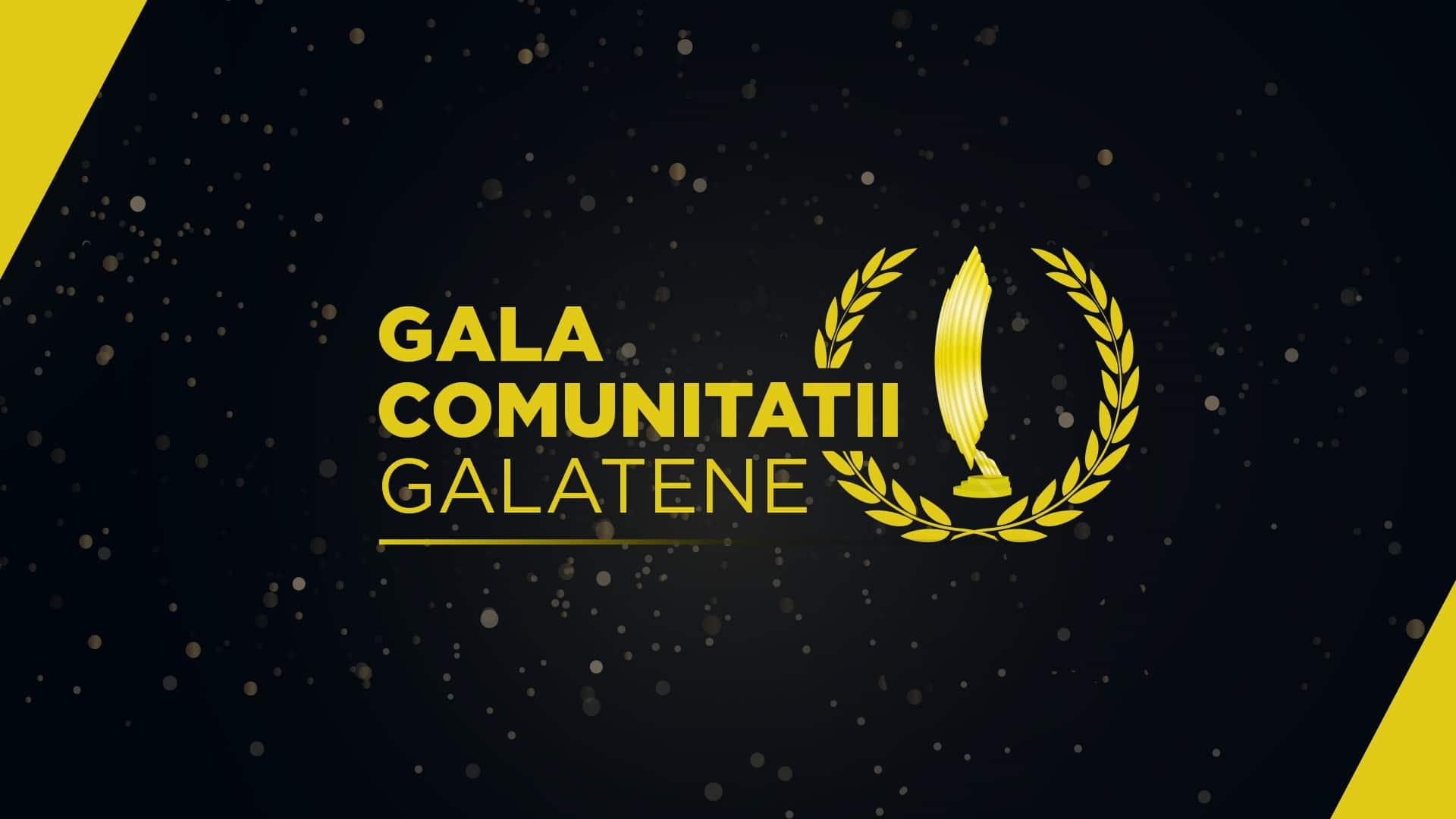 GALA COMUNITĂȚII GĂLĂȚENE se deschide pentru prima oară în 2017!